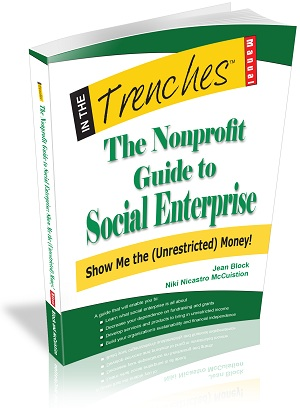 The Nonprofit Guide to Social Enterprise: Show Me the (Unrestricted) Money!
